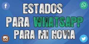 Estados para whatsapp para mi novia
