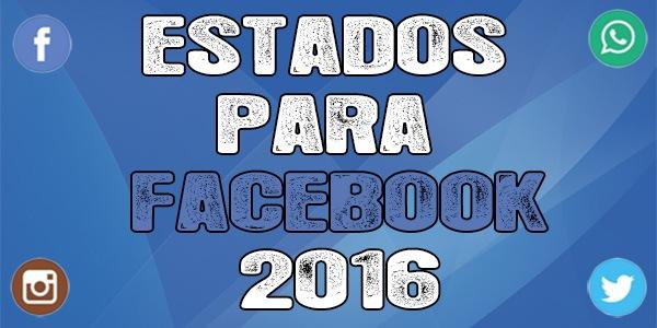Estados para facebook 2016