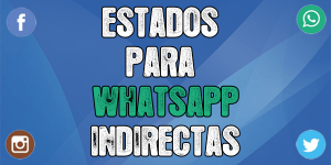 Estados para whatsapp indirectas