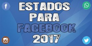 Estados para facebook 2017